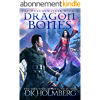 Dragon Bones (The Dragonwalker Book 1) (English Edition)