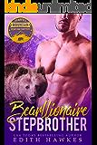 Bearllionaire Stepbrother (BBW Paranormal Werebear Billionaire Romance) (Scarfell Shifters Book 2)