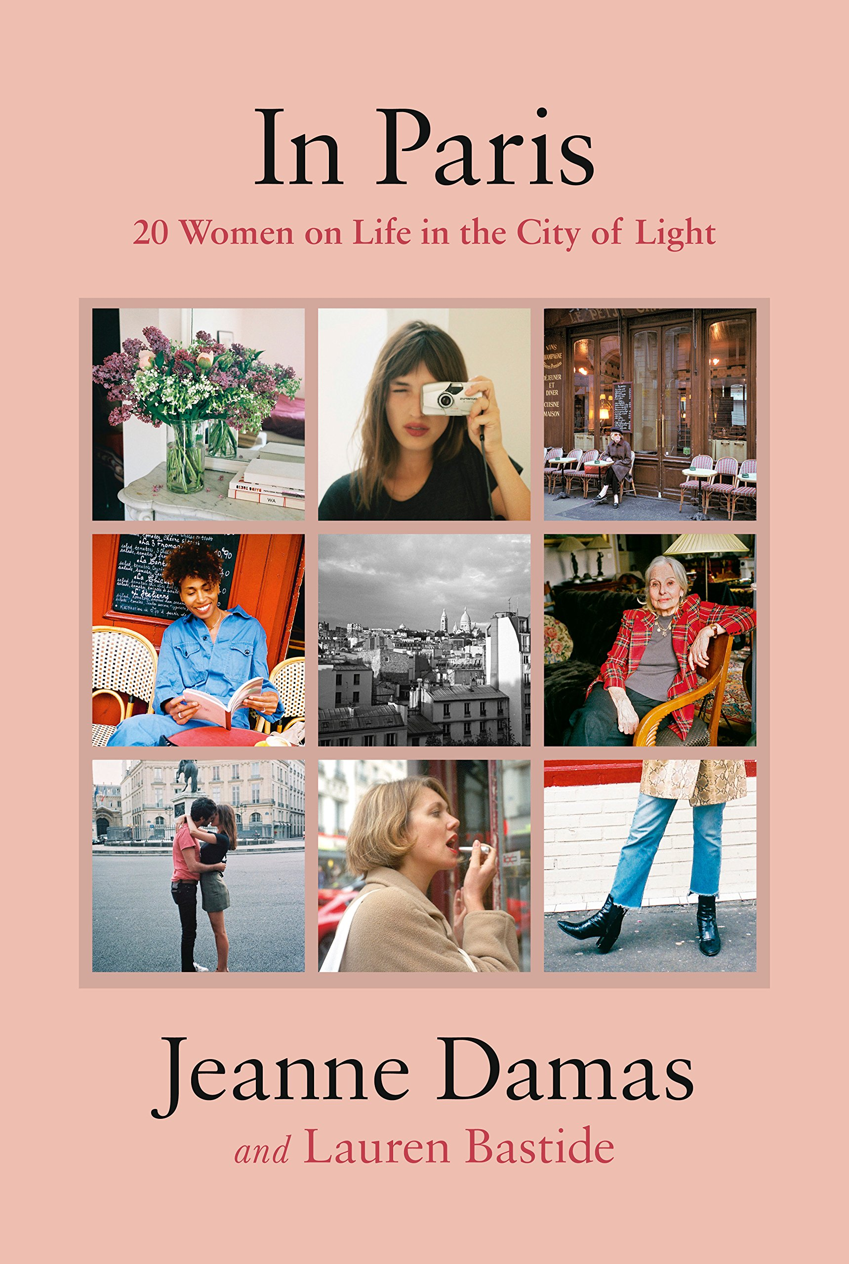 In Paris 20 Women On Life In The City Of Light Jeanne Damas