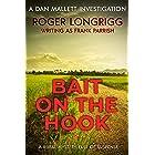 Bait on the Hook: A rural mystery, full of suspense (Dan Mallett Investigations Book 4)