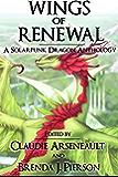 Wings of Renewal: A Solarpunk Dragon Anthology (English Edition)