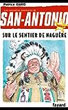 Sur le sentier de naguère : Nouvelles aventures de San Antonio Tome 28