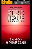 Zero Hour Part 6: Collision