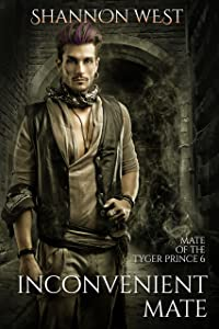 Inconvenient Mate (Mate of the Tyger Prince Book 6)
