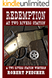 Redemption at Two Rivers Station: A Two Rivers Station Western