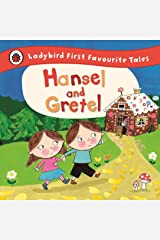 Hansel and Gretel: Ladybird First Favourite Tales Kindle Edition