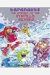 The Mystery of the Syntilla Silvers (Taranauts Book 5) Kindle Edition