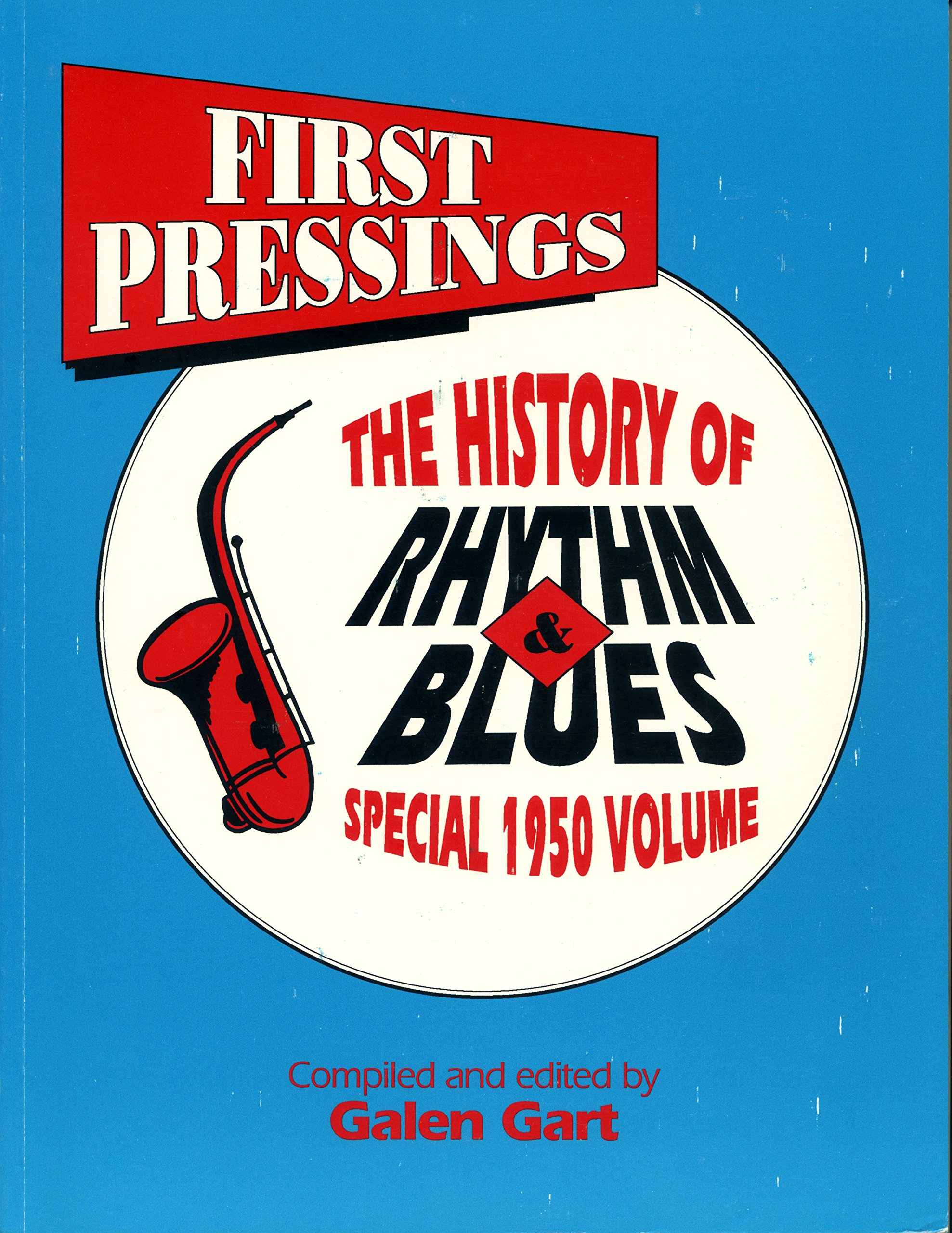 First Pressings: The History of Rhythm and Blues : 1950
