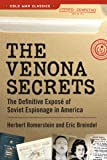 The Venona Secrets: The Definitive Exposé of Soviet Espionage in America (Cold War Classics)