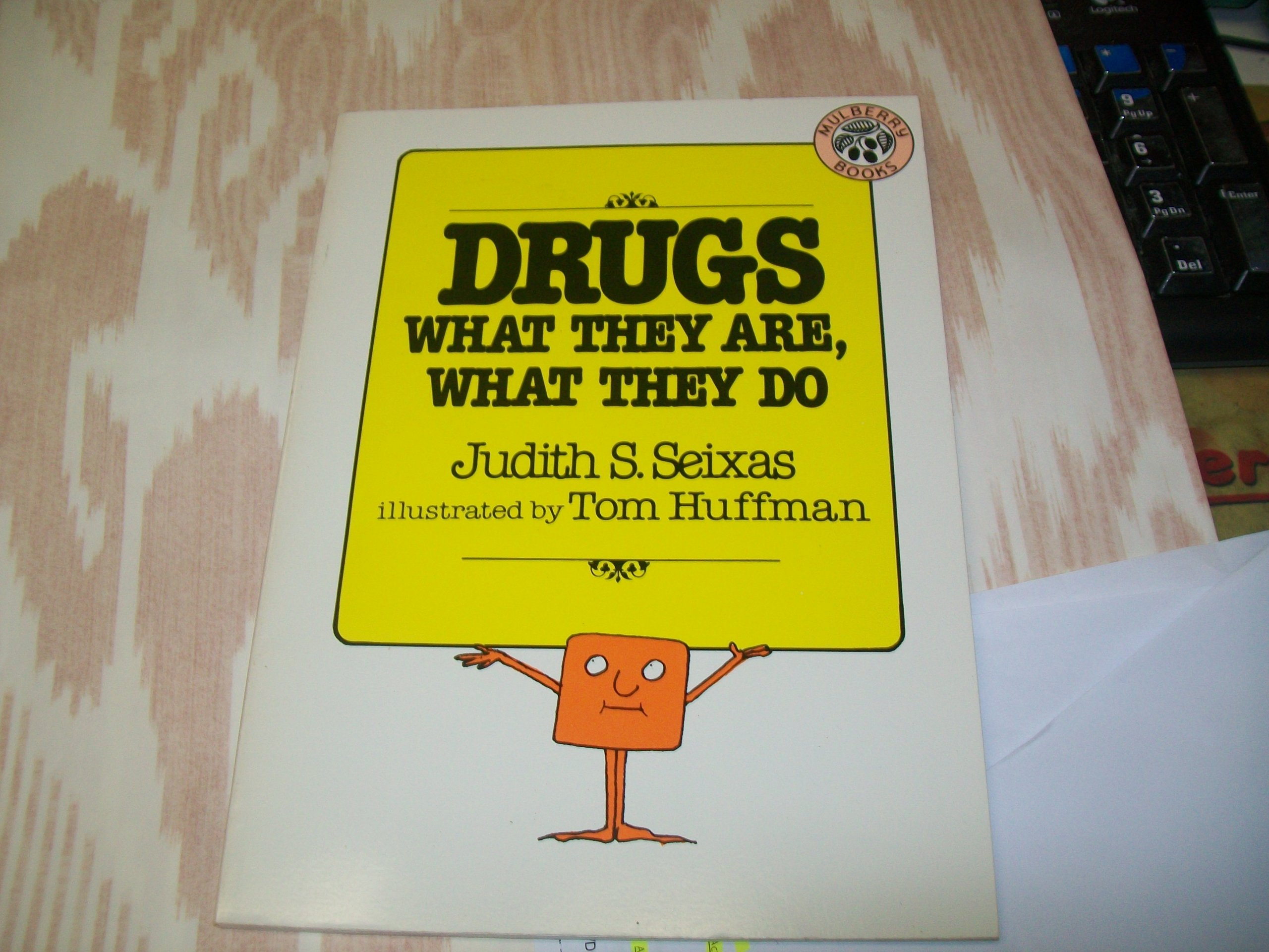 Drugs: What They Are, What They Do
