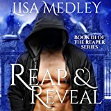 Reap & Reveal: The Reaper Series, Book 3