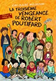La Troisième Vengeance de Robert Poutifard