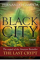 BLACK CITY: Finding the Lost City of Z (Ulysses Vidal Adventure Series Book 2) Kindle Edition