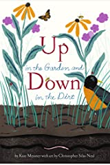 Up in the Garden and Down in the Dirt: (Nature Book for Kids, Gardening and Vegetable Planting, Outdoor Nature Book) Kindle Edition