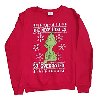 christmas how the grinch stole the nice list is so overrated red sweatshirt x - How The Grinch Stole Christmas Sweater