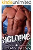 Holding: A Football Standalone Romance (Love in the End Zone Book 2)