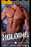 Holding: A Second Chance Standalone Romance