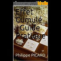 Effet Cumulé - Guide Pratique