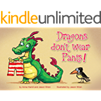Dragons Don't Wear Pants (Children's Book Ages 2-7) (Kids Dragon Books) (English Edition)