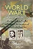 World War II Love Stories: The True Stories of 14 Couples (Love Stories Series Book 3)