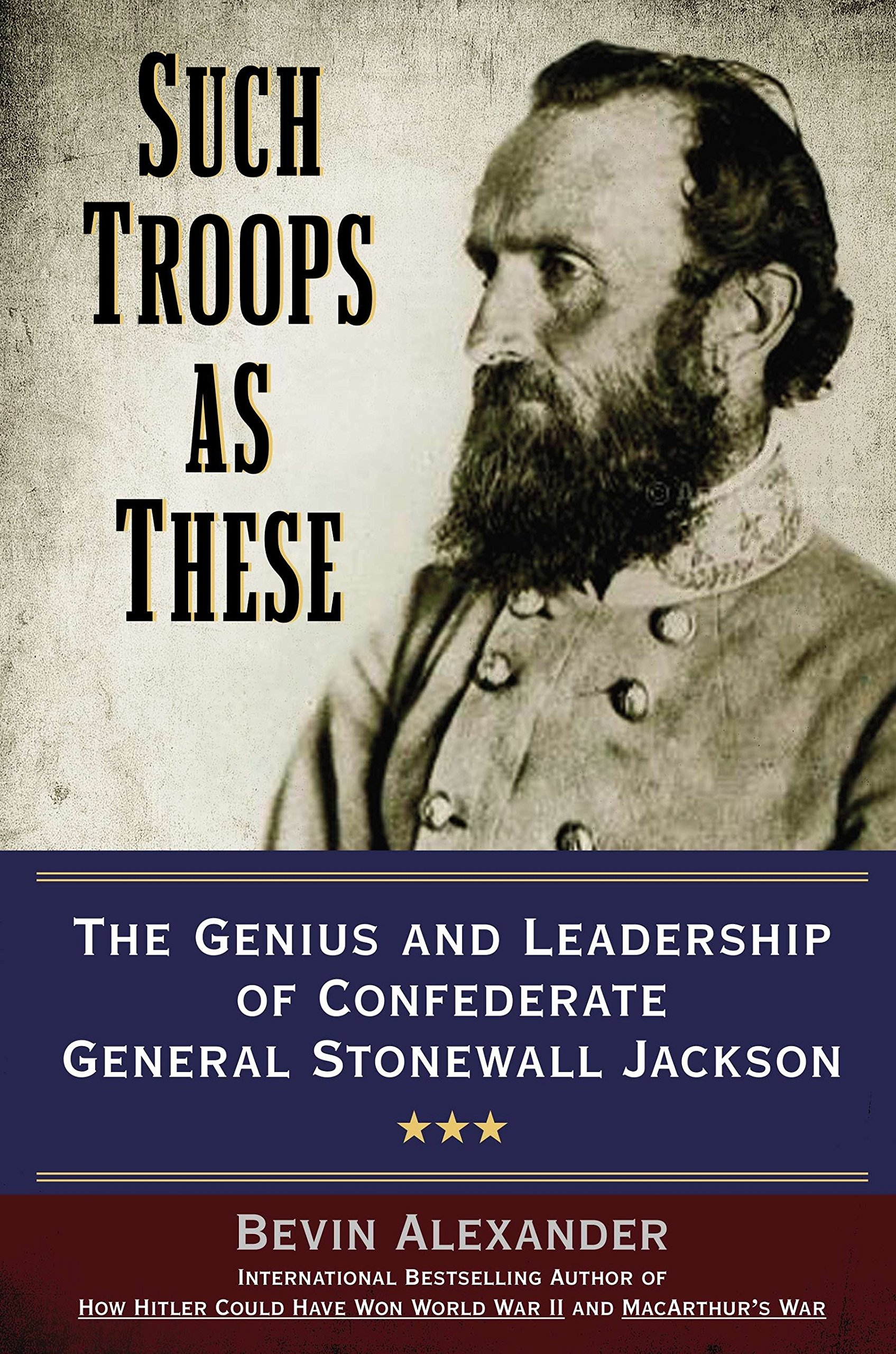 Download Such Troops as These: The Genius and Leadership of Confederate General Stonewall Jackson pdf epub