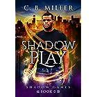 Shadow Play: Shadow Games Book 0