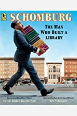 Schomburg: The Man Who Built a Library Paperback