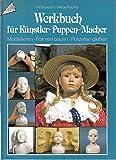 Werkbuch für Künstler- Puppen- Macher. Modellieren. Formen bauen. Porzellan gießen.