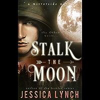 Stalk the Moon (Mirrorside Book 1) (English Edition)
