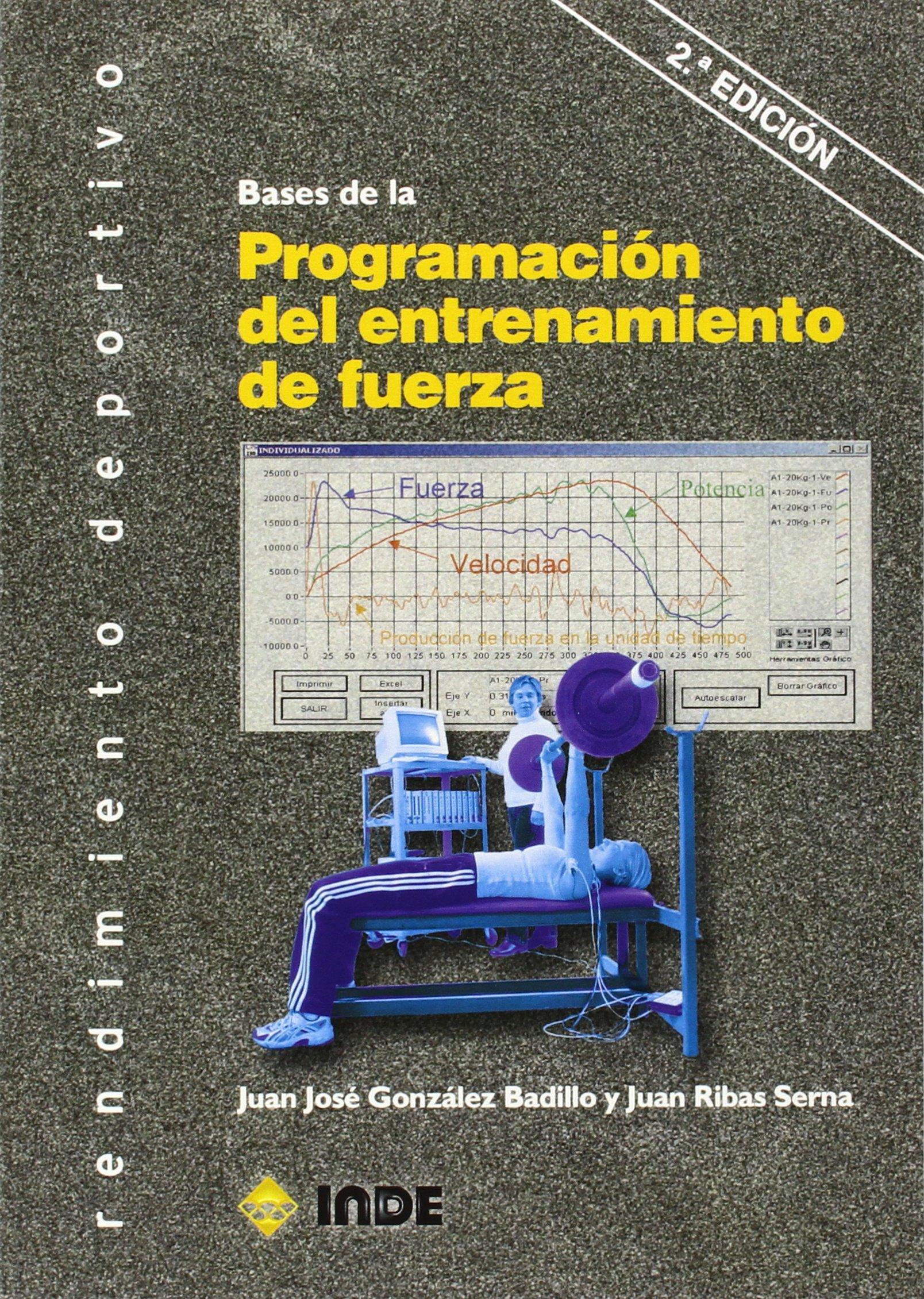 Bases de la Programación del entrenamiento de fuerza Tapa blanda – 9 sep 2014 Juan José González Badillo Juan Ribas Serna INDE 8497293460