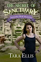 The Secret of Sanctuary (Samantha Wolf Mysteries Book 11) Kindle Edition