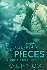 Forgotten Pieces: A Second Chance, Small Town Romance (The White Creek Series Book 3) Kindle Edition