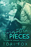 Forgotten Pieces: A Second Chance, Small Town Romance (The White Creek Series Book 3)