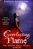 Everlasting Flame (The Tainted Souls Trilogy Book 1)