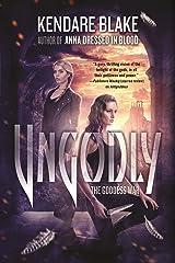 Ungodly: A Novel (The Goddess War Book 3) Kindle Edition