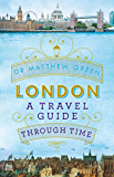 London: A Travel Guide Through Time (English Edition)