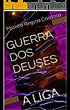 GUERRA DOS DEUSES: A LIGA