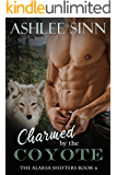 Charmed by the Coyote (The Alaska Shifters Book 6)