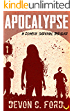 Apocalypse: A Zombie Survival Thriller (Toy Soldiers Book 1)