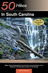 Explorer's Guide 50 Hikes in South Carolina: Walks, Hikes & Backpacking Trips from the Lowcountry Shores to the Midlands to the Mountains & Rivers of the ... to the Midlands to the Mountains and Rivers Kindle Edition