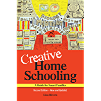 Creative Homeschooling: A Guide for Smart Families, 2nd Edition