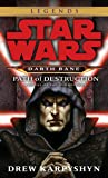Path of Destruction: Star Wars Legends (Darth Bane): A Novel of the Old Republic (Star Wars: Darth Bane (Paperback))