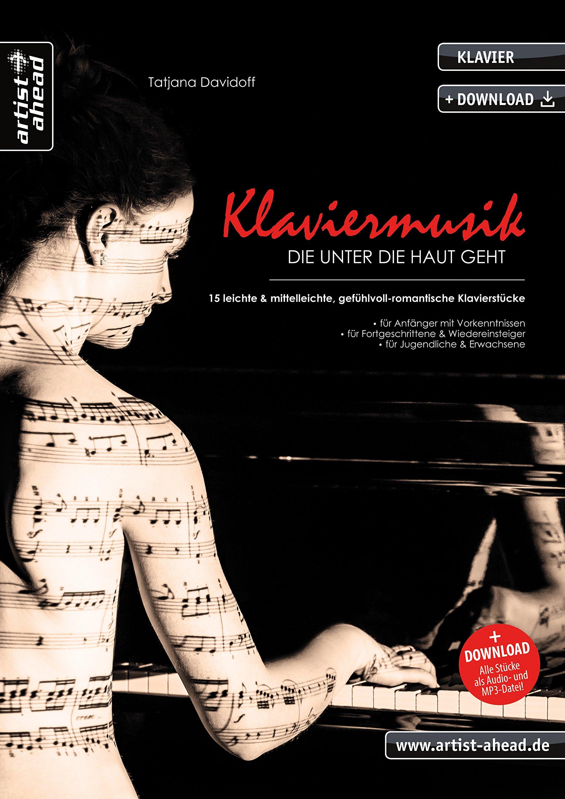 Klaviermusik, die unter die Haut geht: 15 leichte & mittelleichte, gefühlvoll-romantische Klavierstücke für Kinder, Jugendliche & Erwachsene (inkl. ... für Piano. Liederbuch. Songbook. Musiknoten.