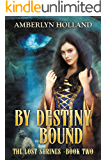 By Destiny Bound (The Lost Shrines Book 2)