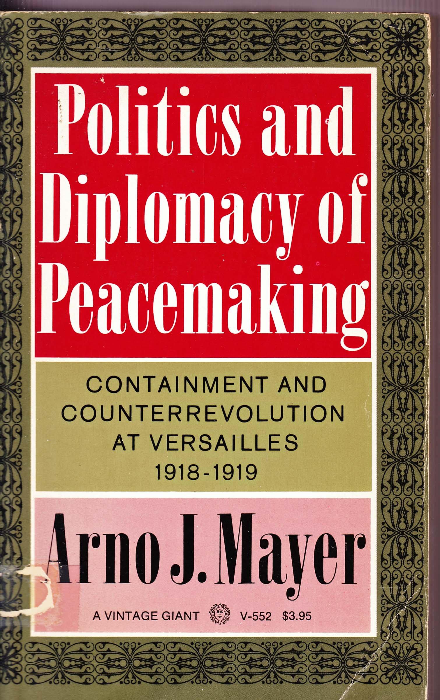 """Résultat de recherche d'images pour """"Politics and diplomacy of peacemaking : containment and counterrevolution at Versailles, 1918-1919"""""""