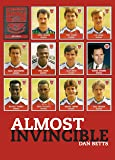 Almost Invincible: Arsenal: The Class of 1991