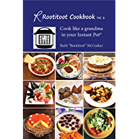 The Rootitoot Cookbook: Vol 2: A Grandma's Recipes For Your Instant Pot (English Edition)