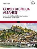Corso di lingua albanese. Livelli A1-B1 del quadro comune europeo di riferimento per le lingue. Con Contenuto digitale per download e accesso on line