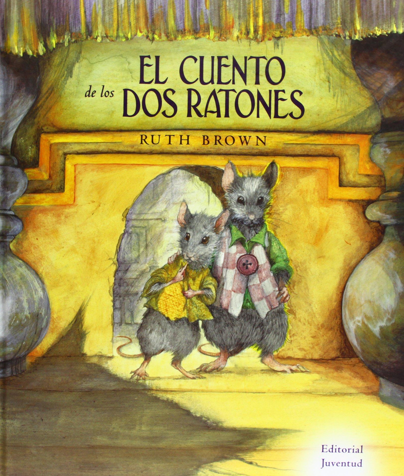 El cuento de los dos Ratones: Amazon.es: Bromn, Ruth: Libros