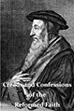 Creeds and Confessions of the Reformed Faith